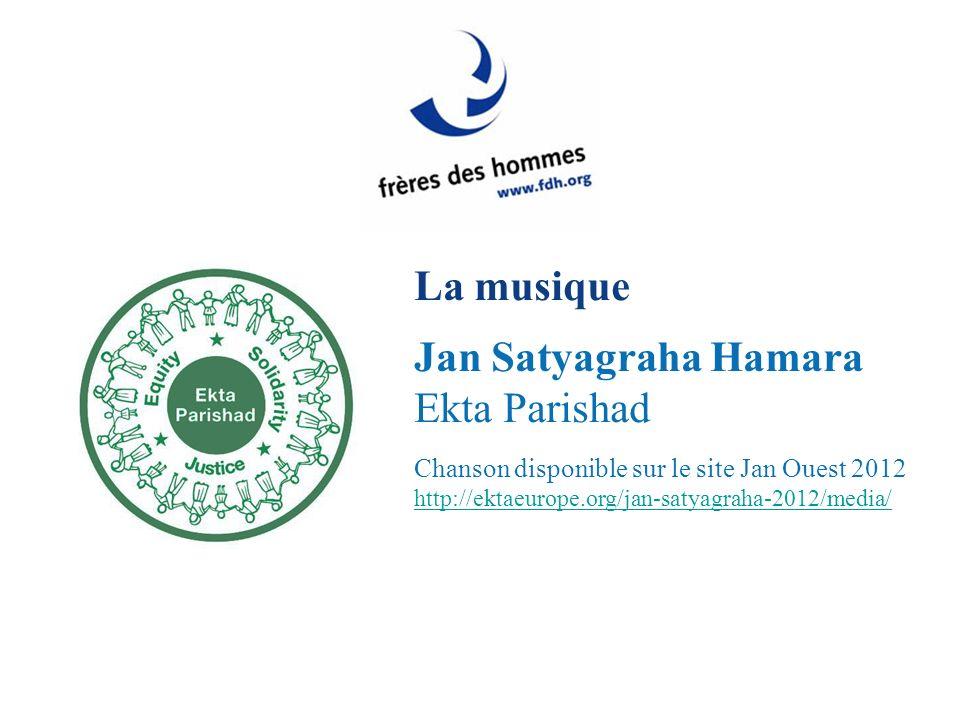 La musique Jan Satyagraha Hamara Ekta Parishad Chanson disponible sur le site Jan Ouest 2012 http://ektaeurope.org/jan-satyagraha-2012/media/ http://ektaeurope.org/jan-satyagraha-2012/media/