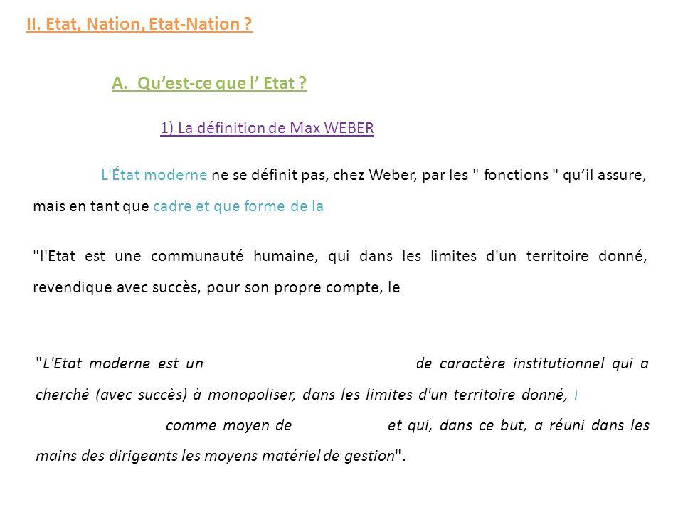 A.Quest-ce que l Etat . 1) La définition de Max WEBER II.