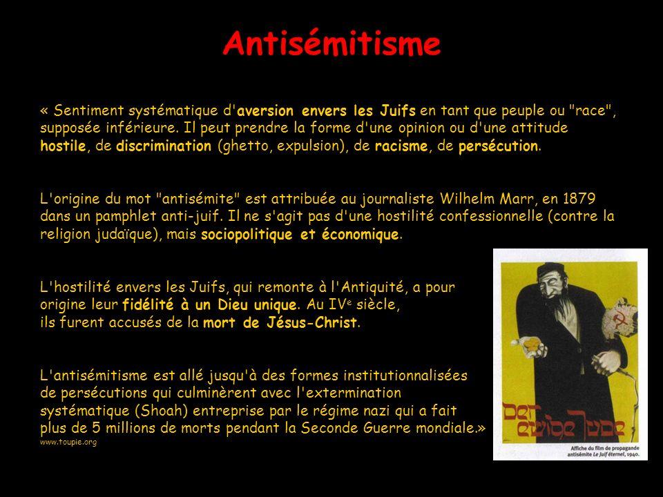 Antisémitisme « Sentiment systématique d'aversion envers les Juifs en tant que peuple ou