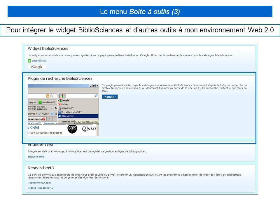 Le menu Boîte à outils (3) Pour intégrer le widget BiblioSciences et dautres outils à mon environnement Web 2.0