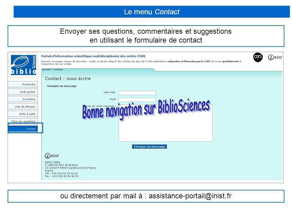 Le menu Contact Envoyer ses questions, commentaires et suggestions en utilisant le formulaire de contact ou directement par mail à : assistance-portai
