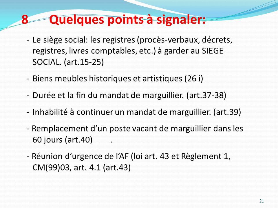 21 8Quelques points à signaler: -Le siège social: les registres (procès-verbaux, décrets, registres, livres comptables, etc.) à garder au SIEGE SOCIAL