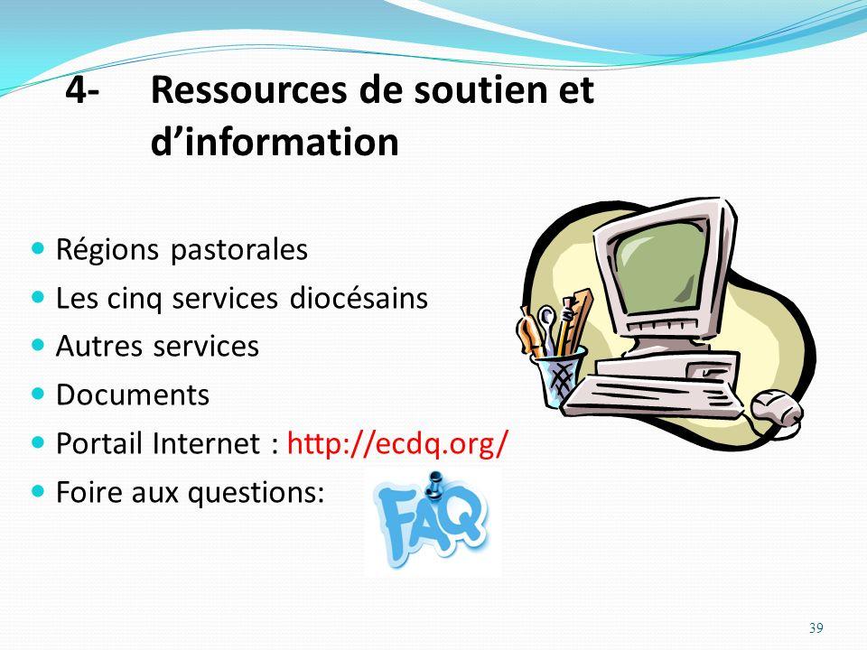 4-Ressources de soutien et dinformation Régions pastorales Les cinq services diocésains Autres services Documents Portail Internet : http://ecdq.org/