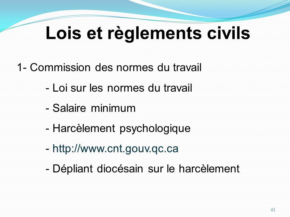 41 Lois et règlements civils 1- Commission des normes du travail - Loi sur les normes du travail - Salaire minimum - Harcèlement psychologique - http: