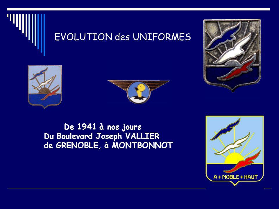 De 1941 à nos jours Du Boulevard Joseph VALLIER de GRENOBLE, à MONTBONNOT EVOLUTION des UNIFORMES