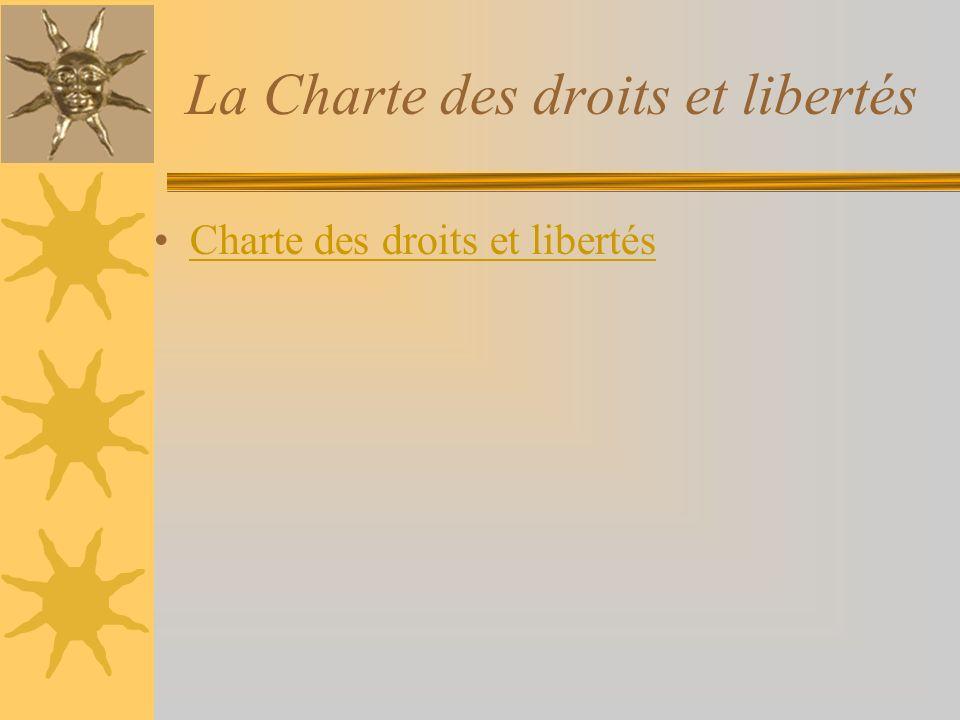 Charte des droits et libertés La Charte des droits et libertés