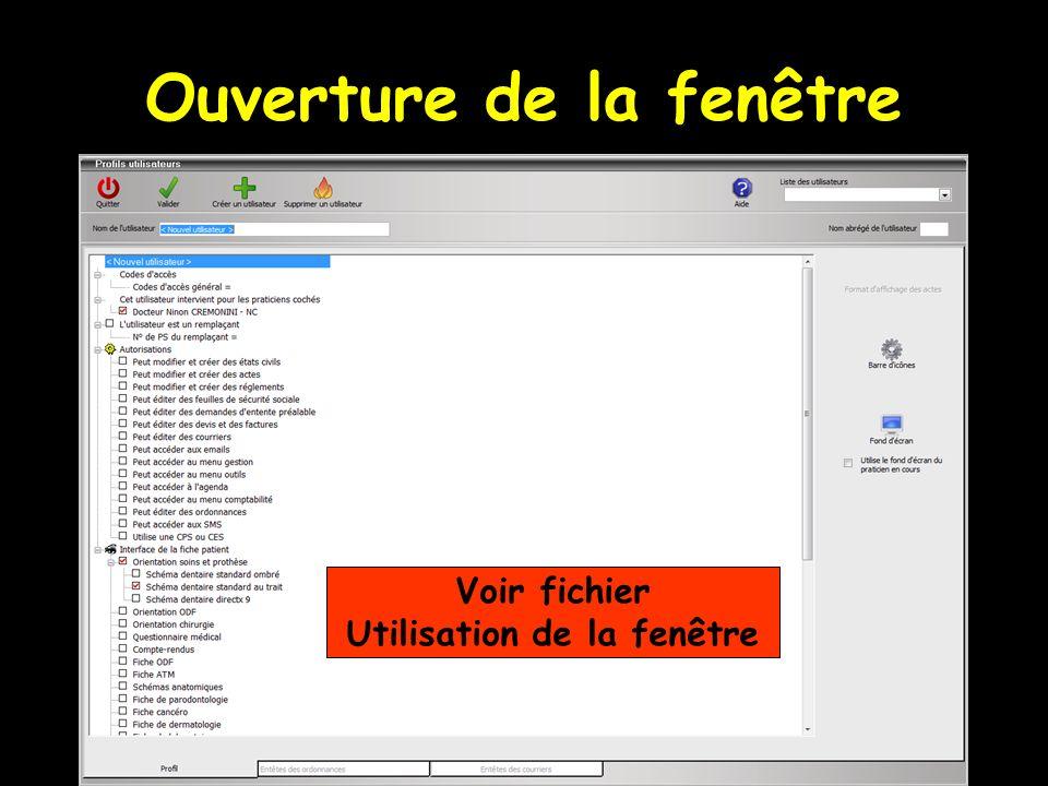 Ouverture de la fenêtre Voir fichier Utilisation de la fenêtre