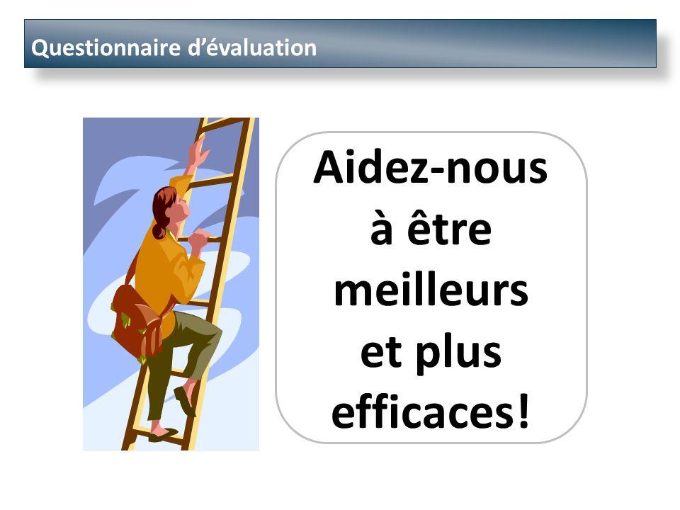Questionnaire dévaluation Aidez-nous à être meilleurs et plus efficaces!