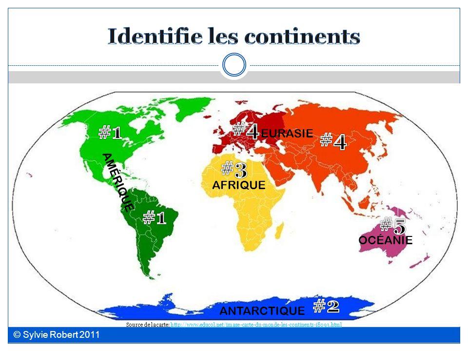 AMÉRIQUE EURASIE AFRIQUE ANTARCTIQUE OCÉANIE Source de la carte: http://www.educol.net/image-carte-du-monde-les-continents-i8093.htmlhttp://www.educol