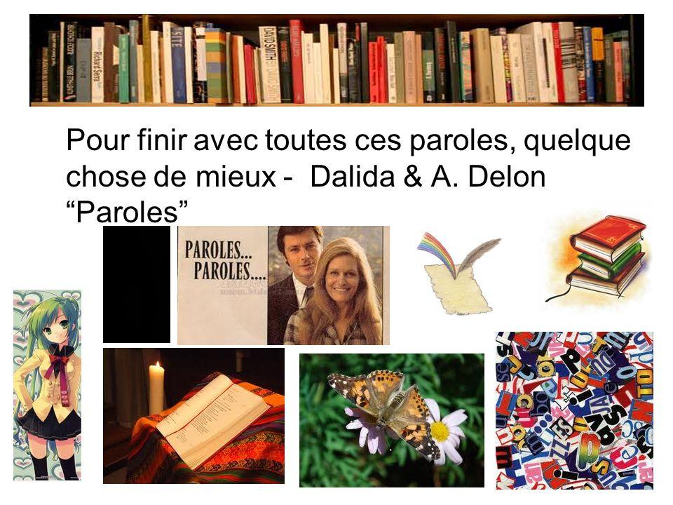 Pour finir avec toutes ces paroles, quelque chose de mieux - Dalida & A. Delon Paroles