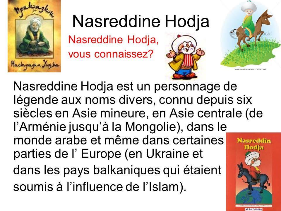 Nasreddine Hodja Nasreddine Hodja, vous connaissez.