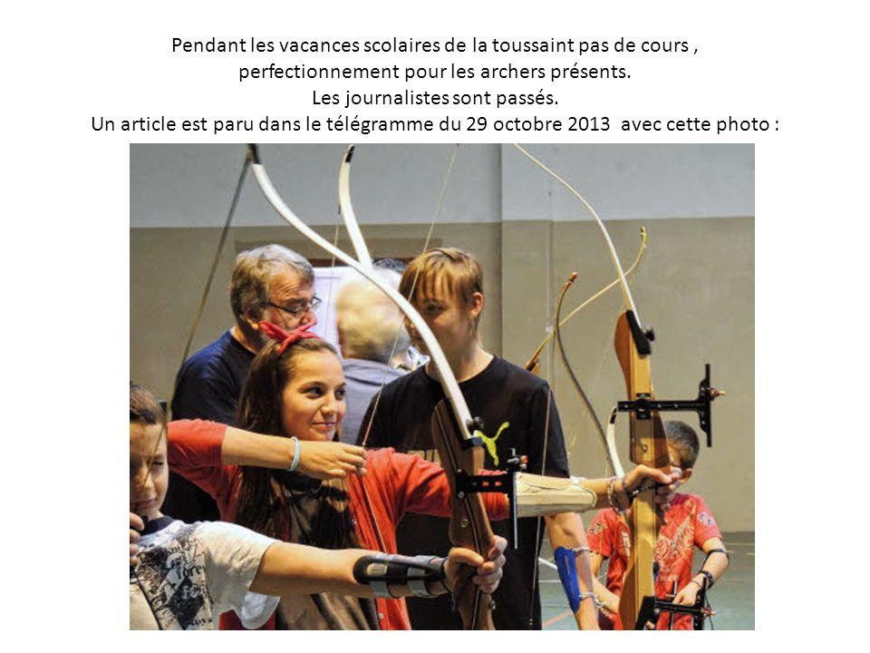 Pendant les vacances scolaires de la toussaint pas de cours, perfectionnement pour les archers présents. Les journalistes sont passés. Un article est