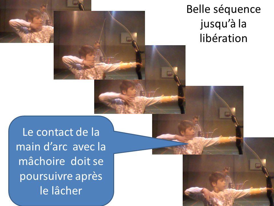 Le contact de la main darc avec la mâchoire doit se poursuivre après le lâcher Belle séquence jusquà la libération