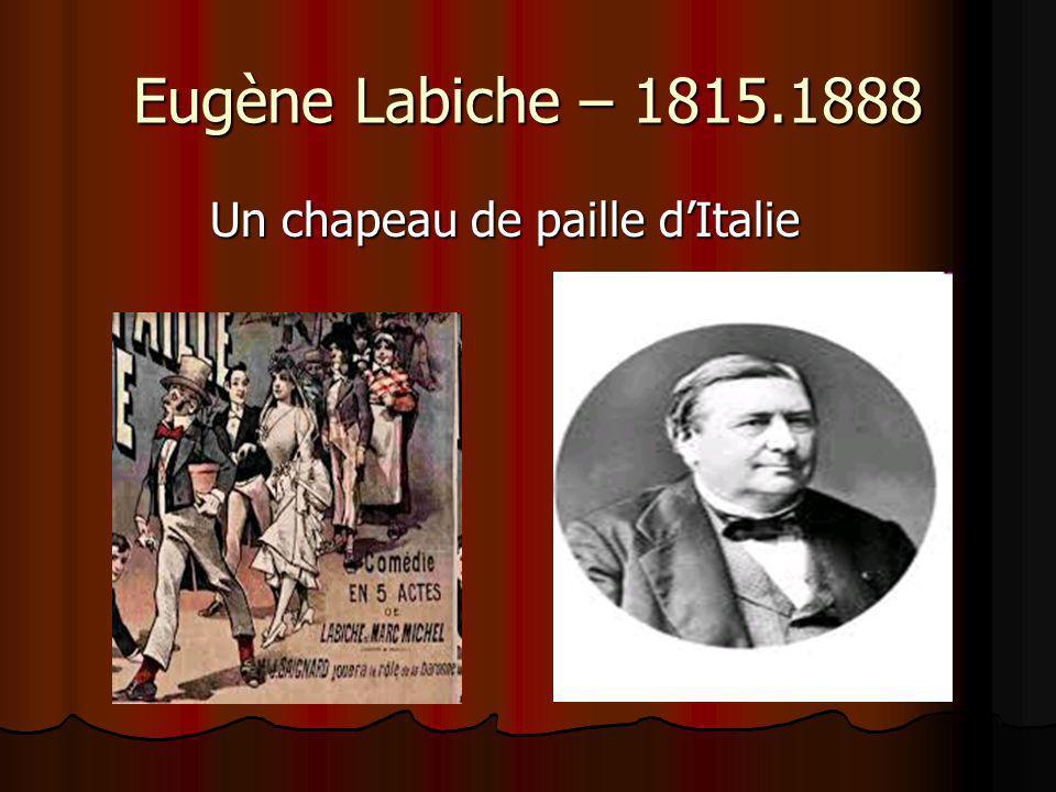 Eugène Labiche – 1815.1888 Un chapeau de paille dItalie Un chapeau de paille dItalie