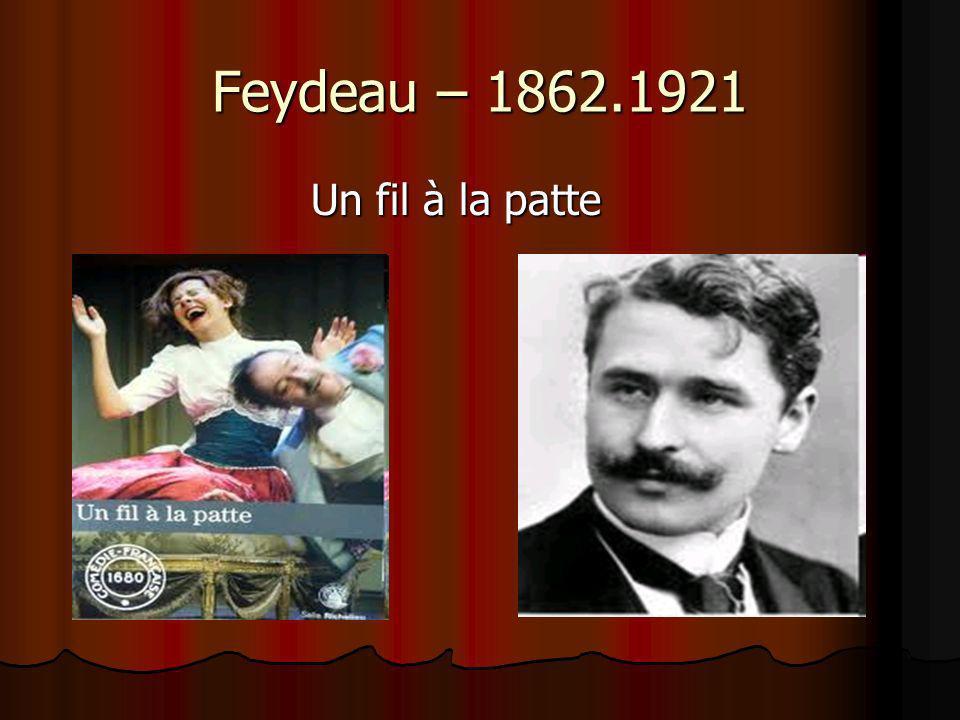 Feydeau – 1862.1921 Un fil à la patte Un fil à la patte