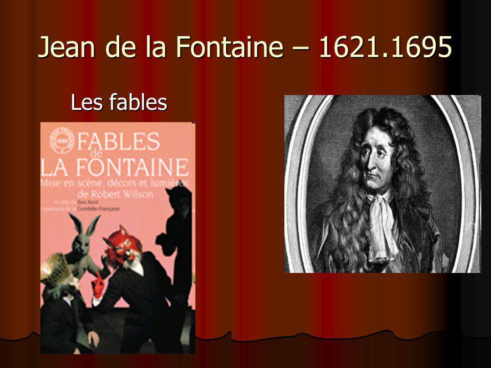 Jean de la Fontaine – 1621.1695 Les fables Les fables
