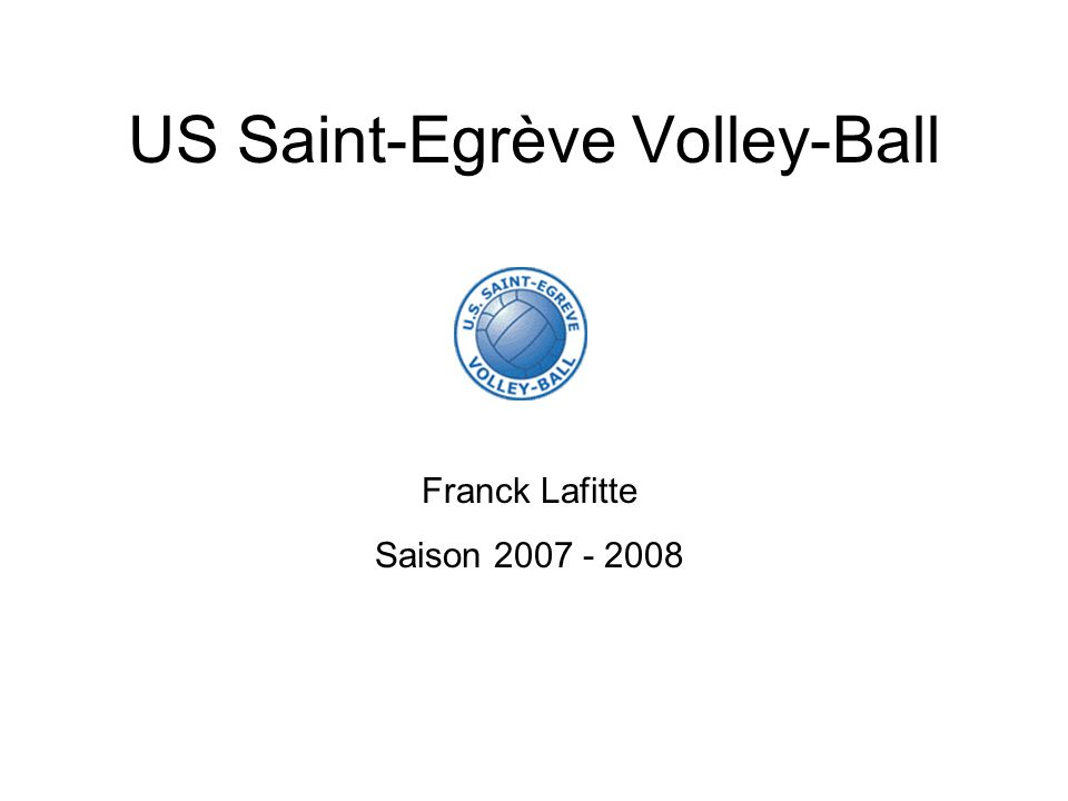 US Saint-Egrève Volley-Ball Franck Lafitte Saison 2007 - 2008