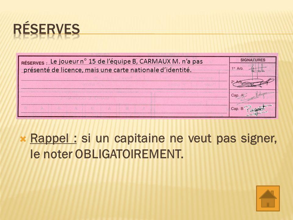 Rappel : si un capitaine ne veut pas signer, le noter OBLIGATOIREMENT.