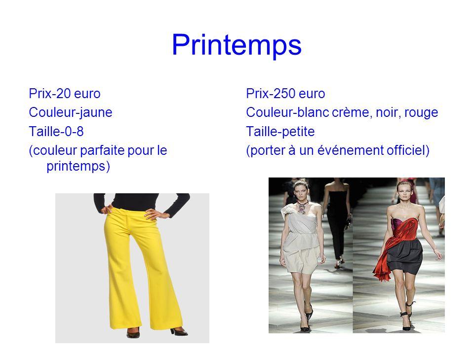 Printemps Prix-20 euro Couleur-jaune Taille-0-8 (couleur parfaite pour le printemps) Prix-250 euro Couleur-blanc crème, noir, rouge Taille-petite (porter à un événement officiel)