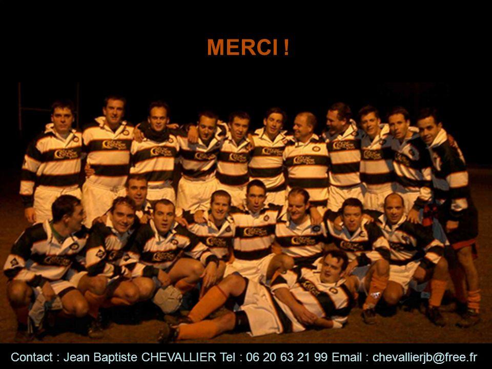 MERCI ! Contact : Jean Baptiste CHEVALLIER Tel : 06 20 63 21 99 Email : chevallierjb@free.fr