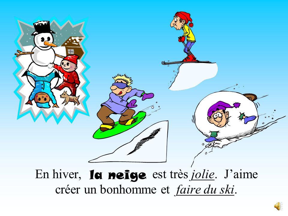 En hiver, est très jolie. Jaime créer un bonhomme et faire du ski. la neige