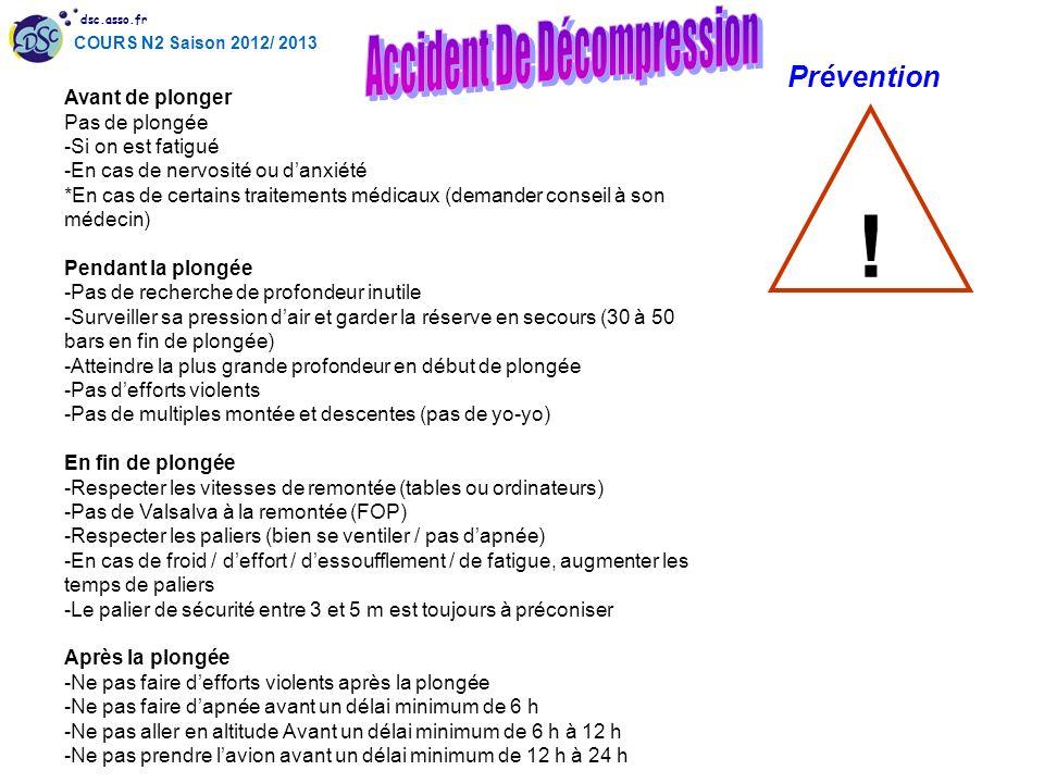 dsc.asso.fr COURS N2 Saison 2012/ 2013 Avant de plonger Pas de plongée -Si on est fatigué -En cas de nervosité ou danxiété *En cas de certains traitem