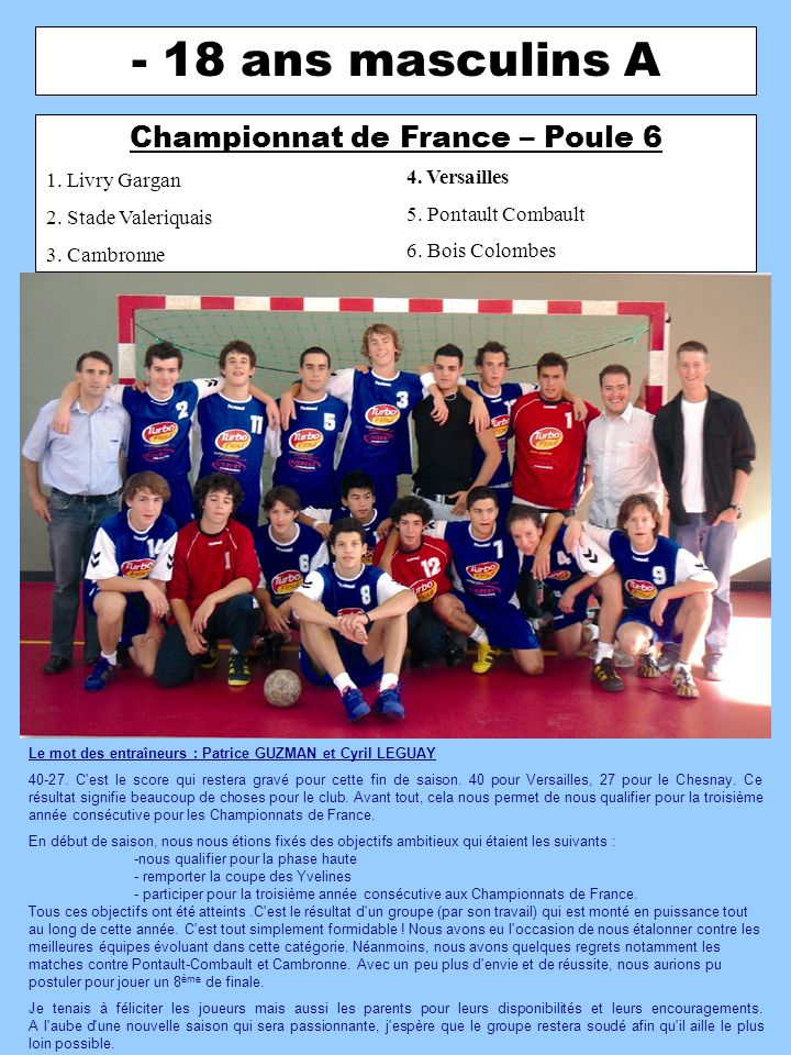 - 18 ans masculins A Championnat de France – Poule 6 1. Livry Gargan 2. Stade Valeriquais 3. Cambronne Le mot des entraîneurs : Patrice GUZMAN et Cyri