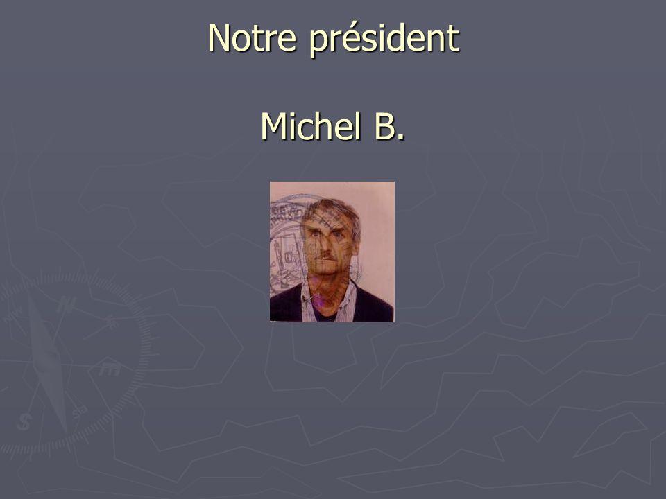 Notre président Michel B.