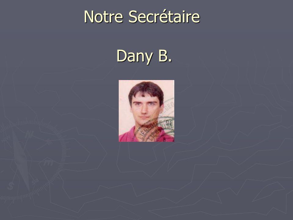 Dany B. Notre Secrétaire Dany B.