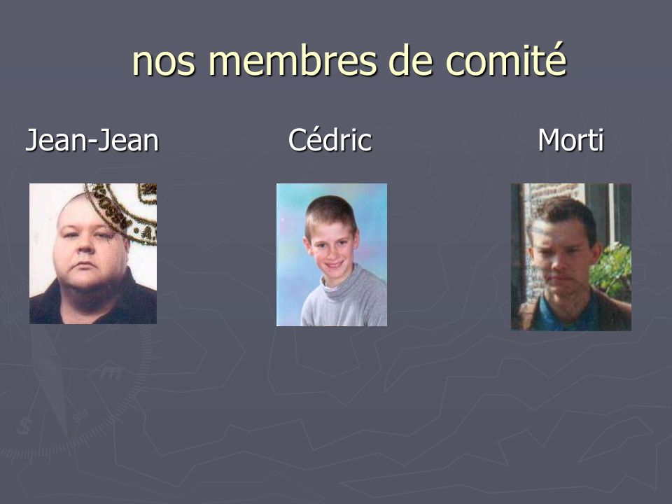 nos membres de comité nos membres de comité Jean-Jean Cédric Morti Jean-Jean Cédric Morti