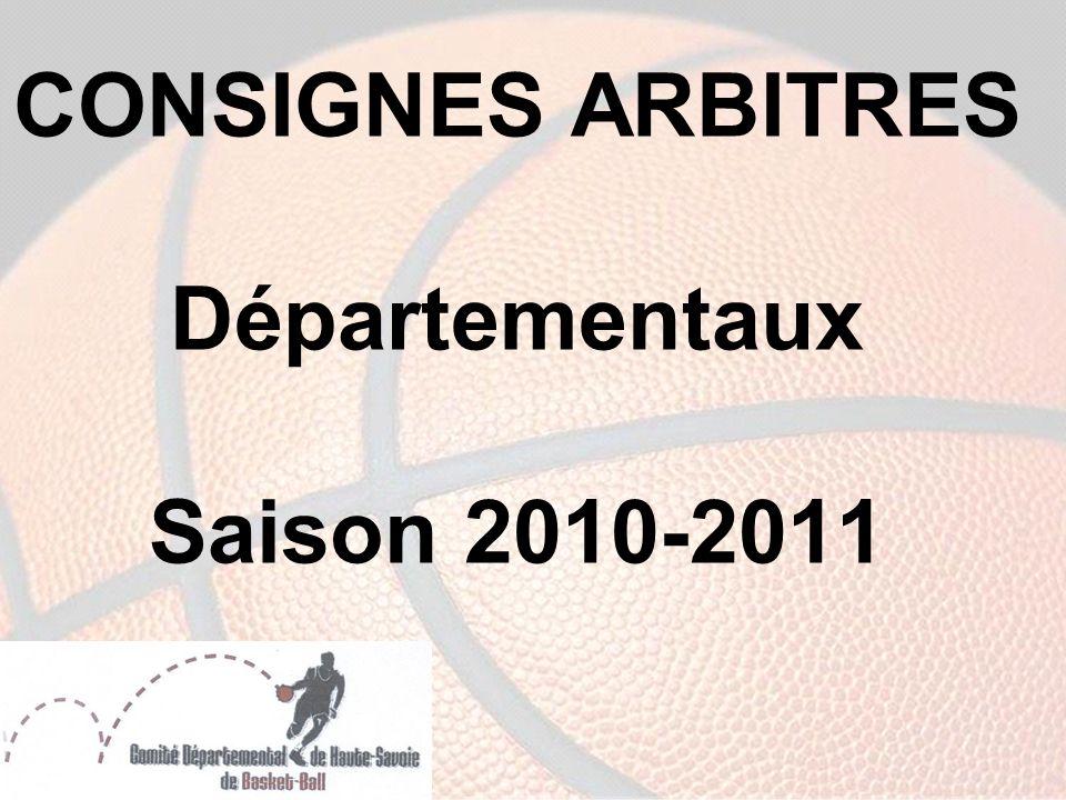 CONSIGNES ARBITRES Départementaux Saison 2010-2011