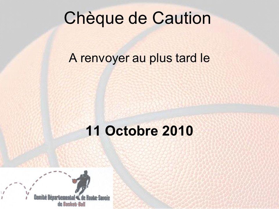 Chèque de Caution A renvoyer au plus tard le 11 Octobre 2010