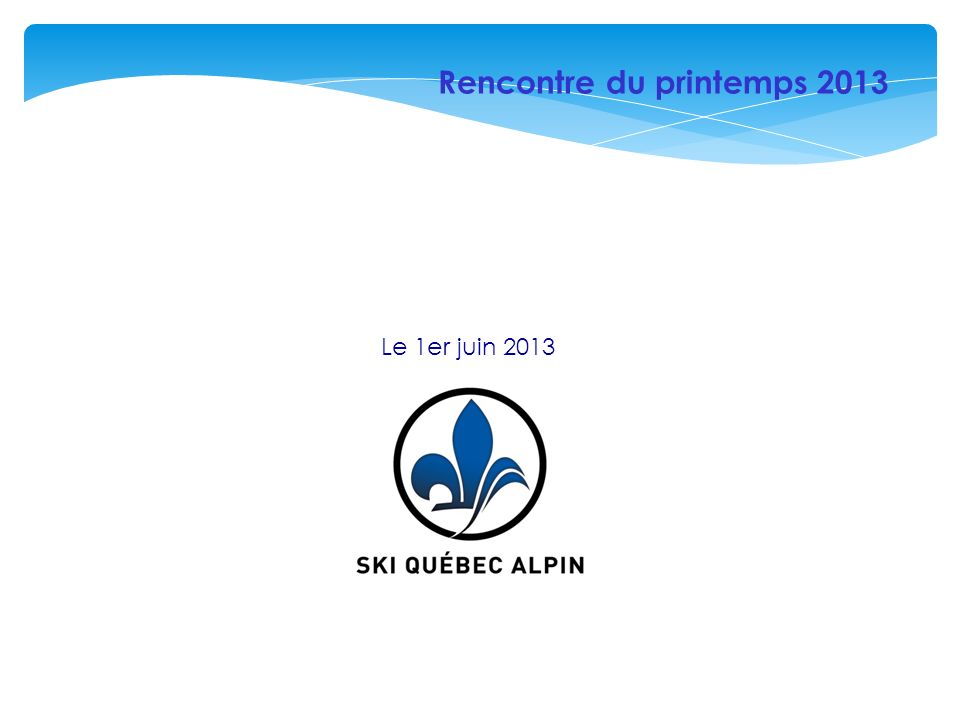 Programmes Élite/Relève/Développement U16 La préparation physique reste une priorité Regroupement des équipes élites, sur neige (circuit Can-Am) Critérium Intersport, Can-Am Sugarloaf Whistler Cup, 4 athlètes sur Team Canada.