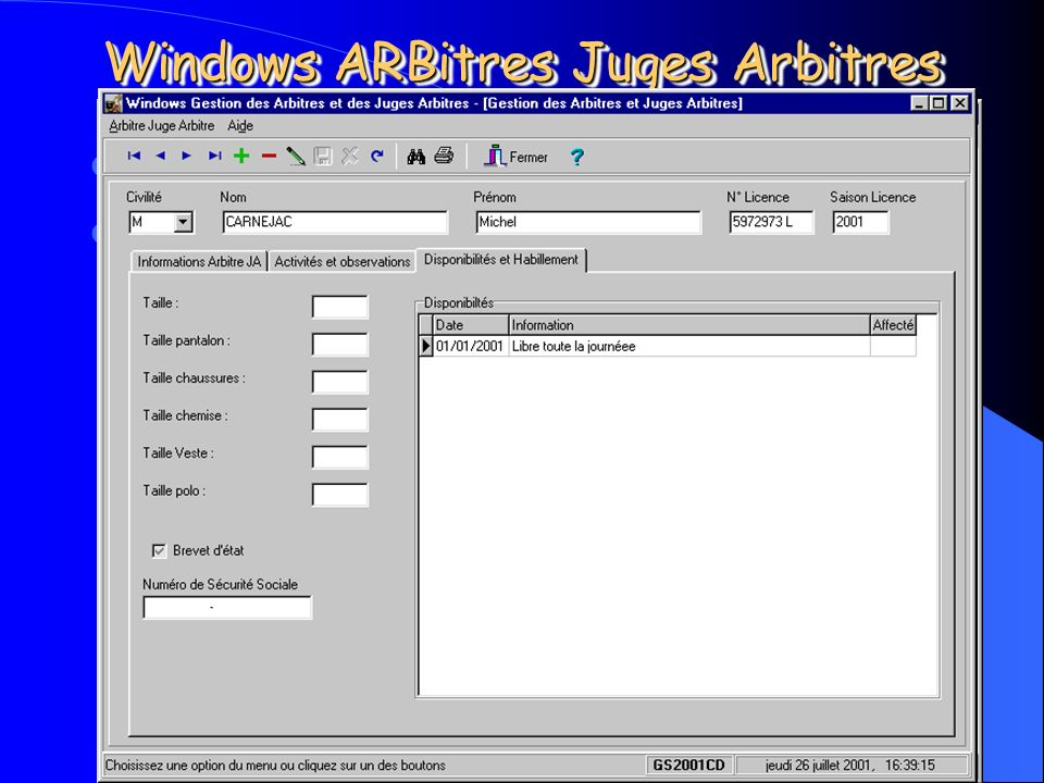 Michel CARNEJAC (C)opyright 2001 Windows ARBitres Juges Arbitres Structure de la BD des Arbitres JA. Données présentes sur la fiche Arbitres et JA.