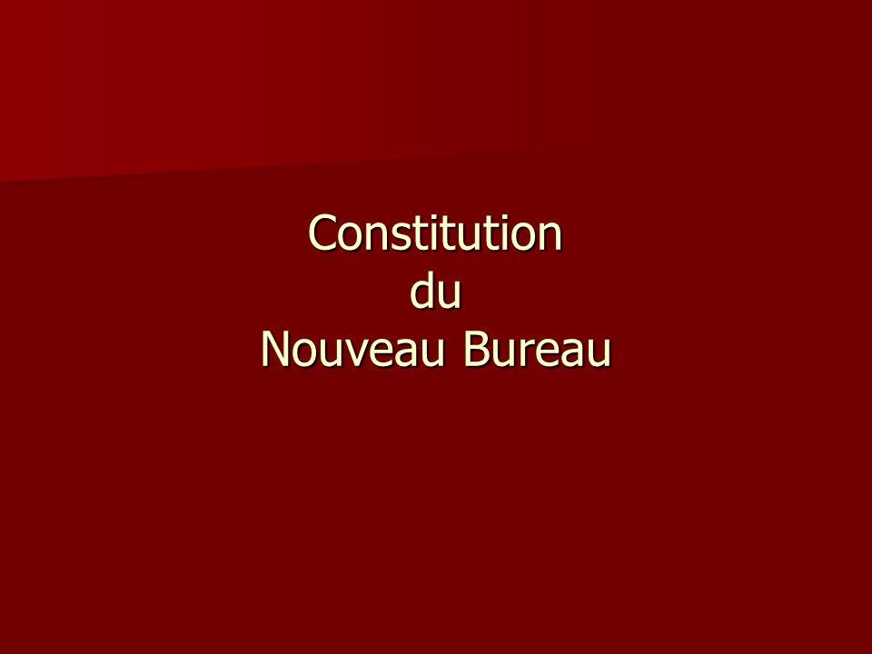 Constitution du Nouveau Bureau