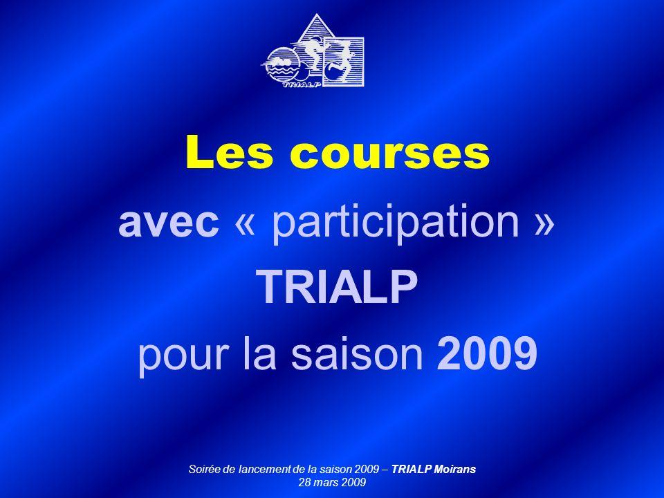 Les courses avec « participation » TRIALP pour la saison 2009 Soirée de lancement de la saison 2009 – TRIALP Moirans 28 mars 2009