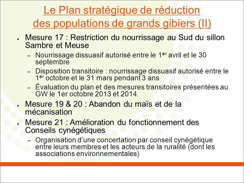 Le Plan stratégique de réduction des populations de grands gibiers (II) Mesure 17 : Restriction du nourrissage au Sud du sillon Sambre et Meuse – Nour