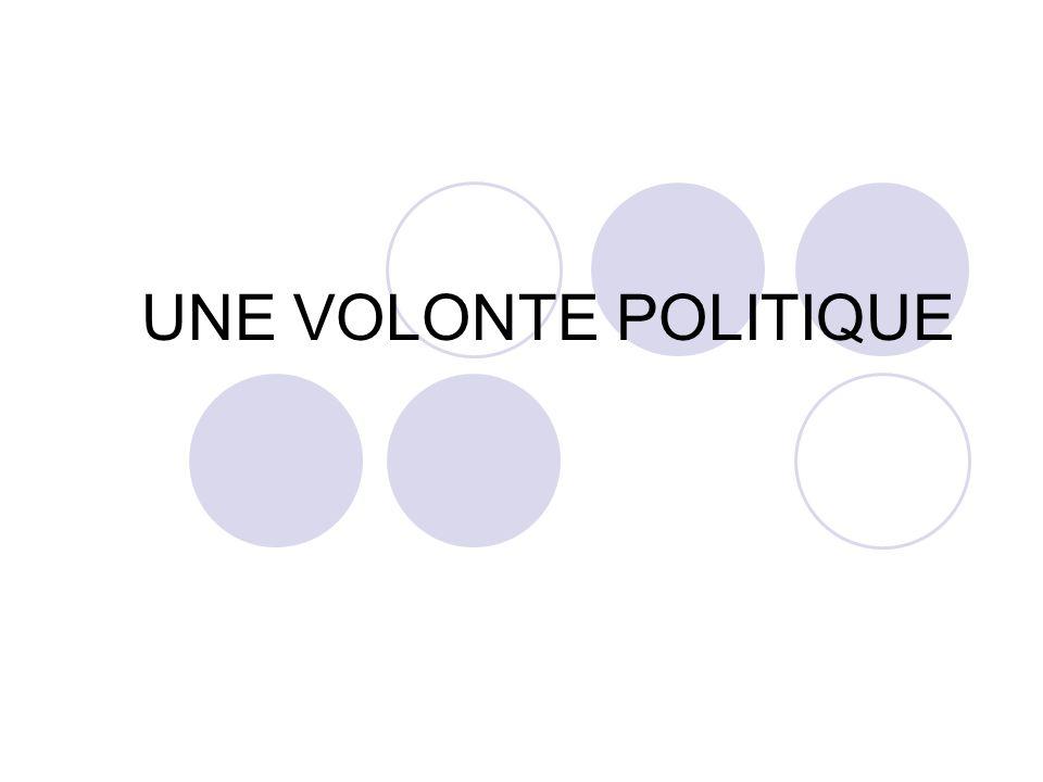 UNE VOLONTE POLITIQUE