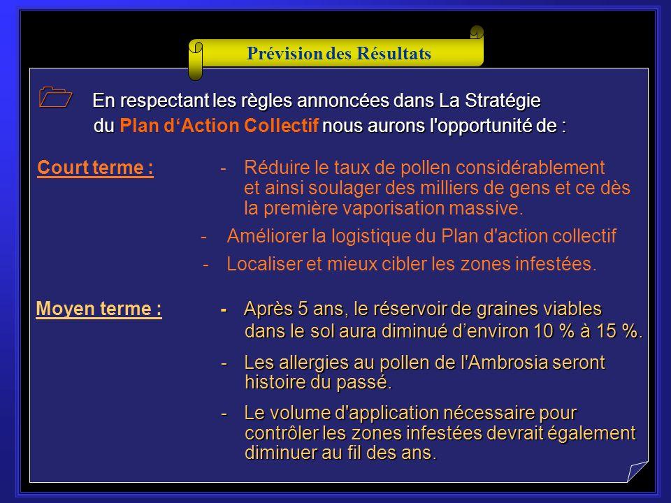 La stratégie du plan daction collectif : A Ajuster adéquatement le volume dapplication selon l le degré d infestation.