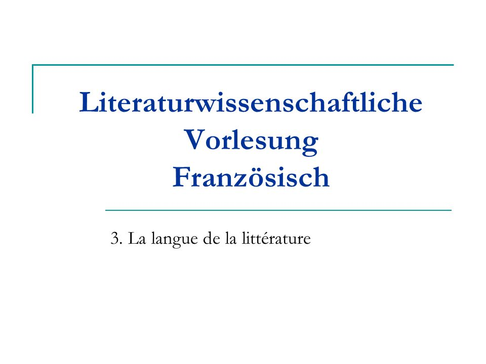 Literaturwissenschaftliche Vorlesung Französisch 3. La langue de la littérature