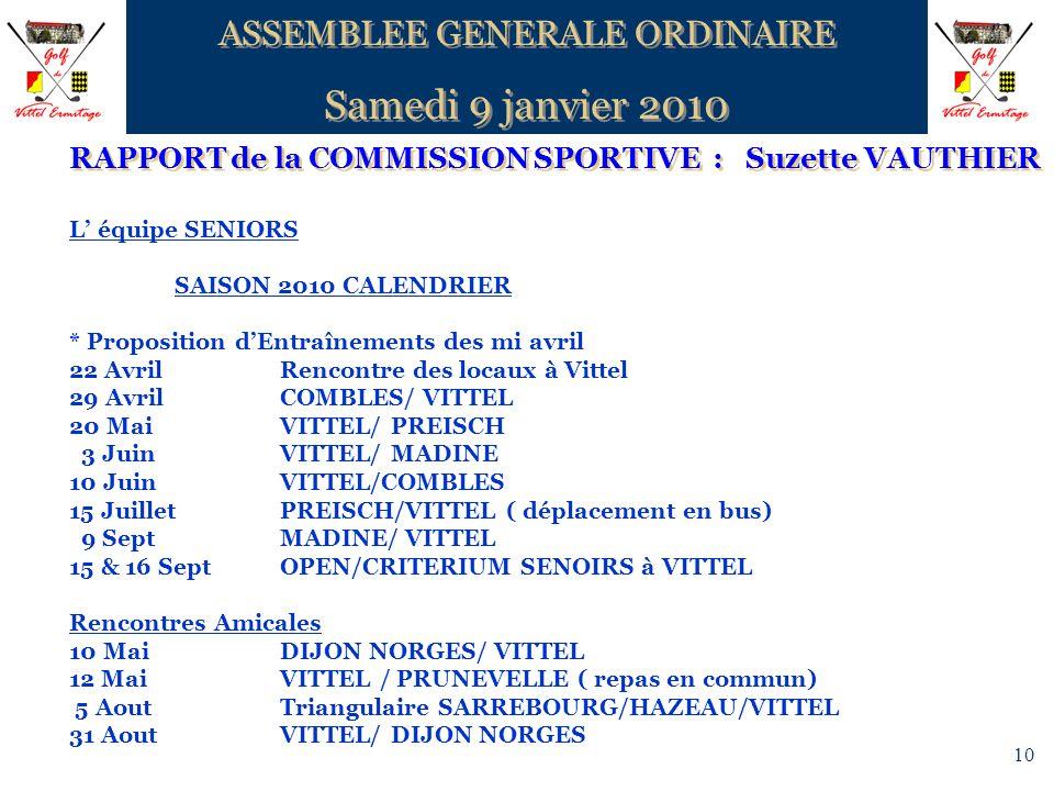 10 RAPPORT de la COMMISSION SPORTIVE : Suzette VAUTHIER ASSEMBLEE GENERALE ORDINAIRE Samedi 9 janvier 2010 ASSEMBLEE GENERALE ORDINAIRE Samedi 9 janvi