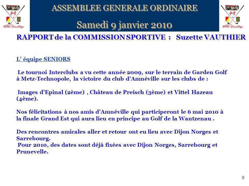 8 RAPPORT de la COMMISSION SPORTIVE : Suzette VAUTHIER ASSEMBLEE GENERALE ORDINAIRE Samedi 9 janvier 2010 ASSEMBLEE GENERALE ORDINAIRE Samedi 9 janvie