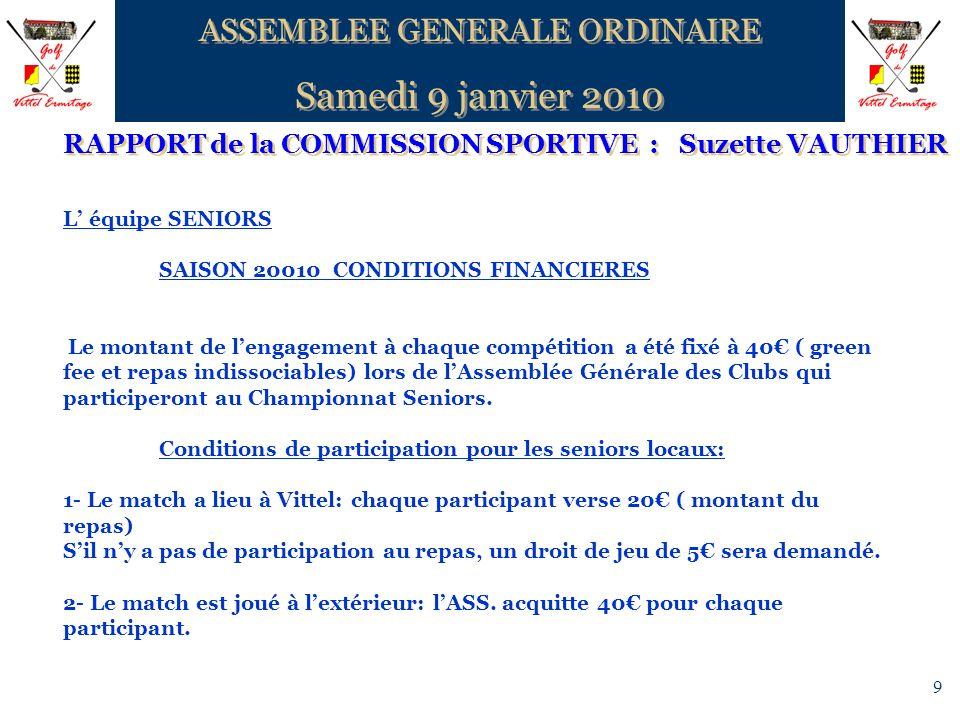 9 RAPPORT de la COMMISSION SPORTIVE : Suzette VAUTHIER ASSEMBLEE GENERALE ORDINAIRE Samedi 9 janvier 2010 ASSEMBLEE GENERALE ORDINAIRE Samedi 9 janvie