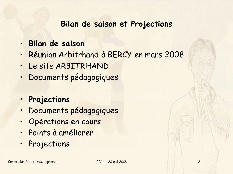 CCA du 23 mai 2008Communication et Développement3 Bilan de saison