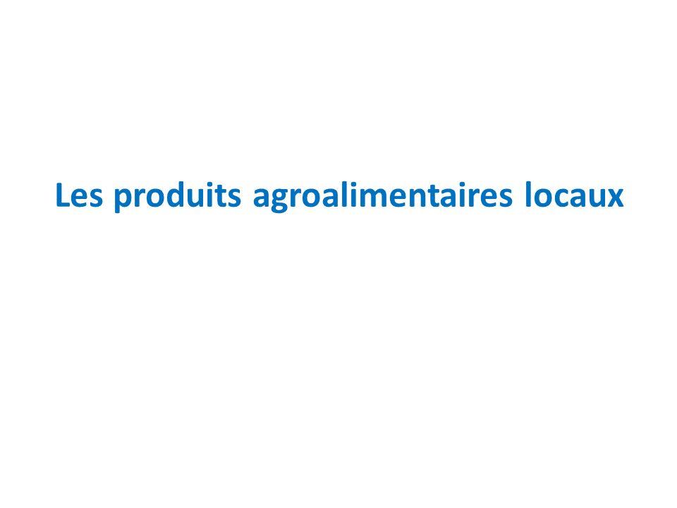 Les produits agroalimentaires locaux