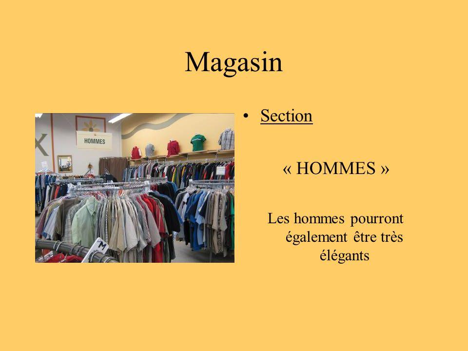 Magasin Section « HOMMES » Les hommes pourront également être très élégants