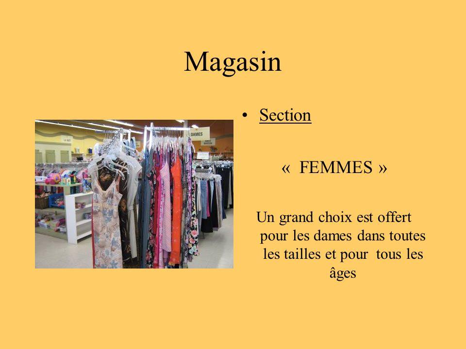 Magasin Section « FEMMES » Un grand choix est offert pour les dames dans toutes les tailles et pour tous les âges