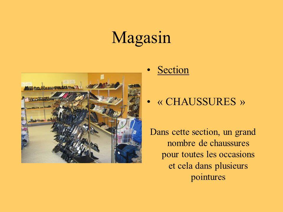 Magasin Section « CHAUSSURES » Dans cette section, un grand nombre de chaussures pour toutes les occasions et cela dans plusieurs pointures