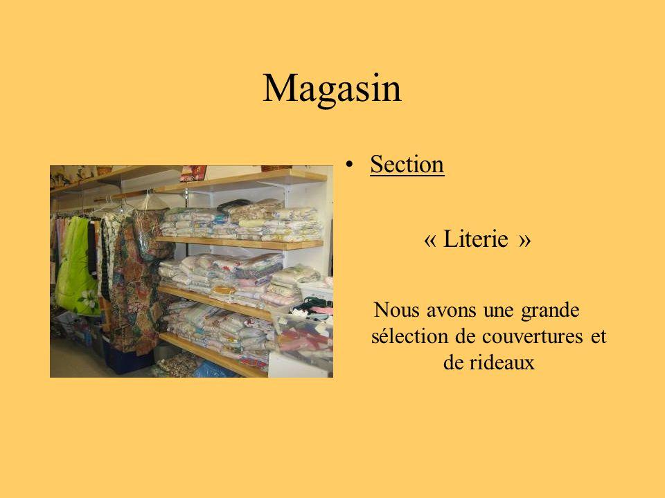 Magasin Section « Literie » Nous avons une grande sélection de couvertures et de rideaux