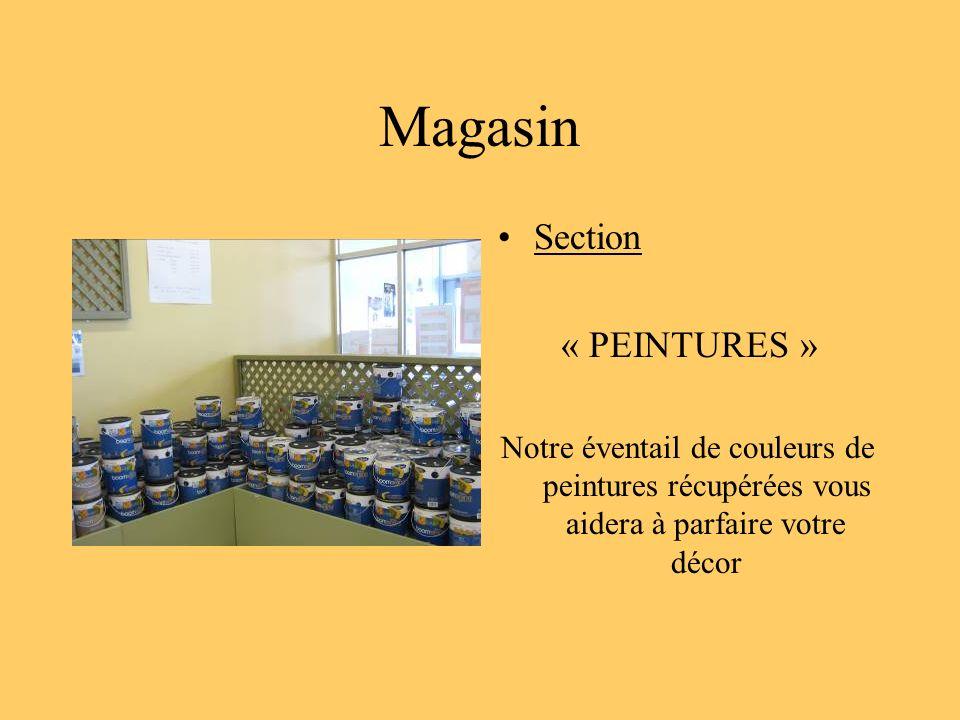 Magasin Section « PEINTURES » Notre éventail de couleurs de peintures récupérées vous aidera à parfaire votre décor